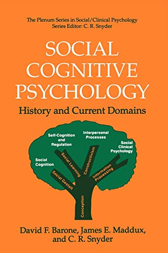Social Cognitive Psychology: History and Current Domains: David F. Barone;