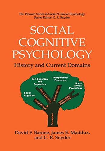 Social Cognitive Psychology: History and Current Domains: Editor-David F. Barone;