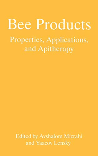 9780306455025: Bee Products: Properties, Applications, and Apitherapy