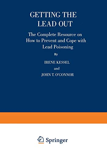 9780306455261: Getting the Lead Out: The Complete Resource on How to Prevent and Cope with Lead Poisoning