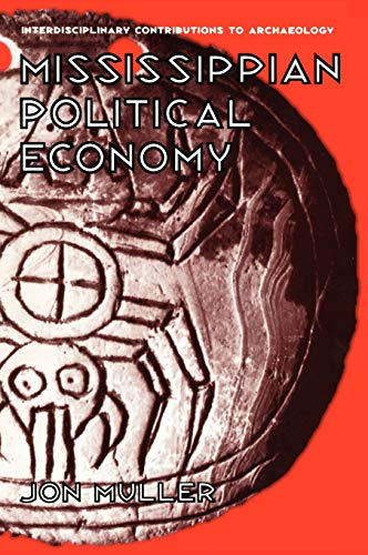 9780306455292: Mississippian Political Economy (Interdisciplinary Contributions to Archaeology)