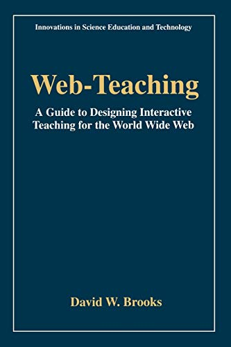 9780306455520: Web-Teaching: A Guide to Designing Interactive Teaching for the World Wide Web (Innovations in Science Education and Technology)