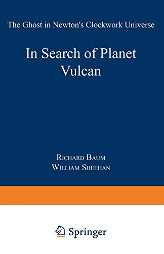 9780306455674: In Search of Planet Vulcan: The Ghost in Newton's Clockwork Universe