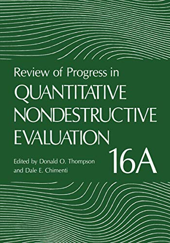 Review Of Progress In Quantitative Nondestructive Evaluation: Volume 16