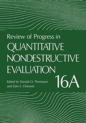 Review Of Progress In Quantitative Nondestructive Evaluation: Volume 16