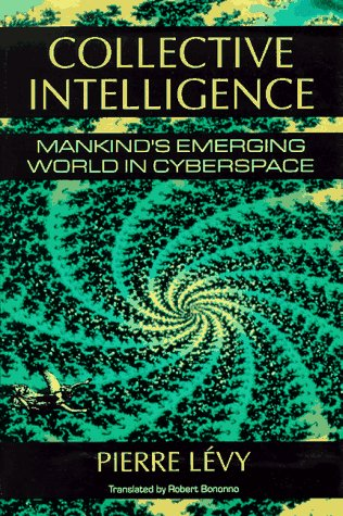 Collective Intelligence: Mankind's Emerging World in Cyberspace (9780306456350) by Pierre Levy