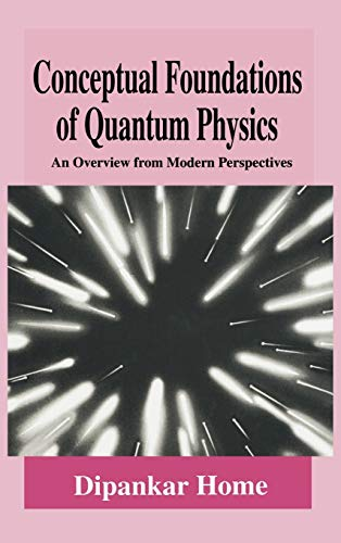 9780306456602: Conceptual Foundations of Quantum Physics: An Overview from Modern Perspectives (The Language of Science)