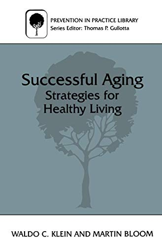 Successful Aging: Strategies for Healthy Living (Prevention in Practice Library): Bloom, Martin; ...