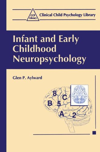 9780306456725: Infant and Early Childhood Neuropsychology (Clinical Child Psychology Library)