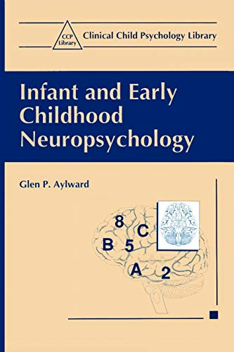 9780306456732: Infant and Early Childhood Neuropsychology (Clinical Child Psychology Library)