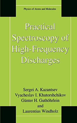 Practical Spectroscopy of High-Frequency Discharges (Physics of Atoms and Molecules): Kazantsev, ...