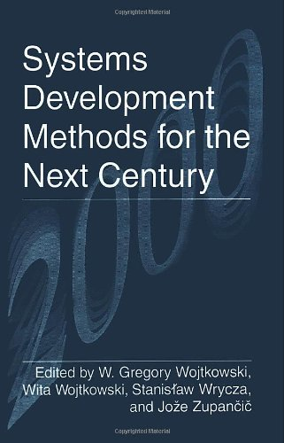 Systems Development Methods for the Next Century
