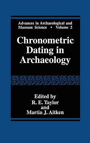 Chronometric Dating in Archaeology Advances in Archaeological and Museum Science