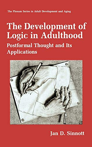 9780306457234: The Development of Logic in Adulthood: Postformal Thought and Its Applications (The Springer Series in Adult Development and Aging)