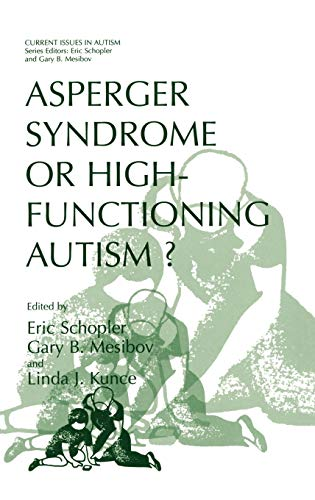Asperger Syndrome or High-Functioning Autism? (Current Issues: Editor-Eric Schopler; Editor-Gary