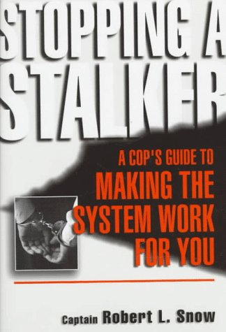 9780306457852: Stopping a Stalker: A Cop's Guide to Making the System Work for You