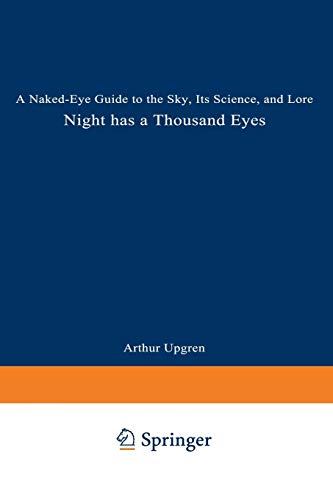 9780306457906: Night Has a Thousand Eyes: A Naked-Eye Guide to the Sky, Its Science, and Lore