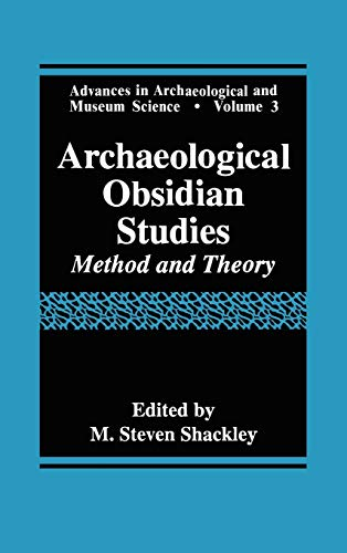 9780306458040: Archaeological Obsidian Studies: Method and Theory (Advances in Archaeological and Museum Science)