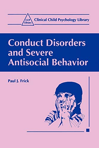 9780306458415: Conduct Disorders and Severe Antisocial Behavior (Clinical Child Psychology Library)