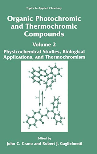 9780306458835: Organic Photochromic and Thermochromic Compounds: Volume 2: Physicochemical Studies, Biological Applications, and Thermochromism (Topics in Applied Chemistry)