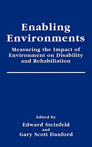 9780306458910: Enabling Environments: Measuring the Impact of Environment on Disability and Rehabilitation (Springer Series in Rehabilitation and Health)