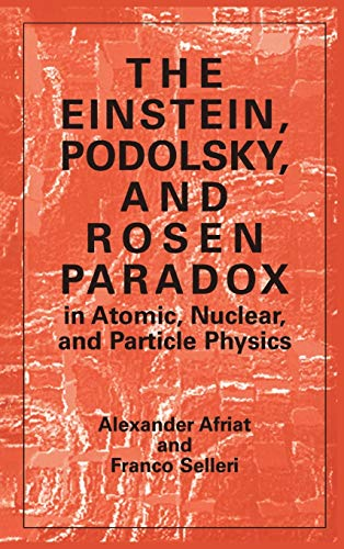 9780306458934: The Einstein, Podolsky, and Rosen Paradox: In Atomic, Nuclear, and Particle Physics