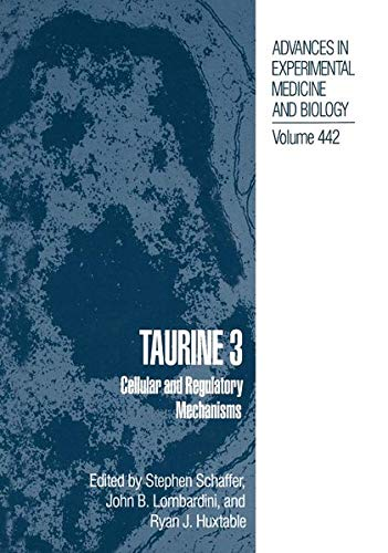 9780306459146: Taurine 3: Cellular and Regulatory Mechanisms (Advances in Experimental Medicine and Biology) (No. 3)