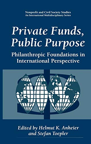 9780306459467: Private Funds, Public Purpose: Philanthropic Foundations in International Perspective (Nonprofit and Civil Society Studies)