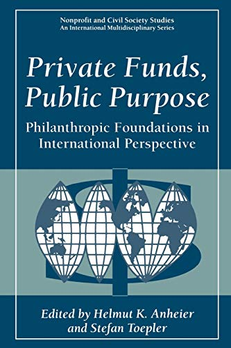 9780306459474: Private Funds, Public Purpose: Philanthropic Foundations in International Perspective (Nonprofit and Civil Society Studies)