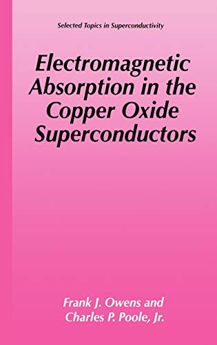Electromagnetic Absorption in the Copper Oxide Superconductors: Charles P. Poole
