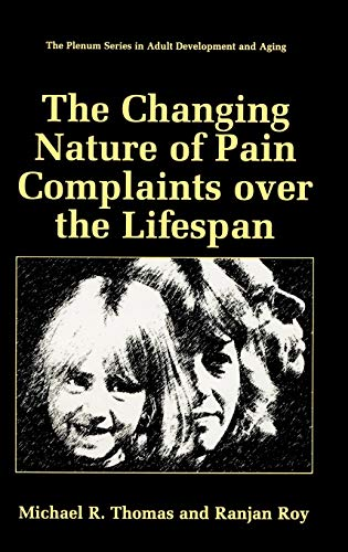 9780306459542: The Changing Nature of Pain Complaints over the Lifespan (The Springer Series in Adult Development and Aging)