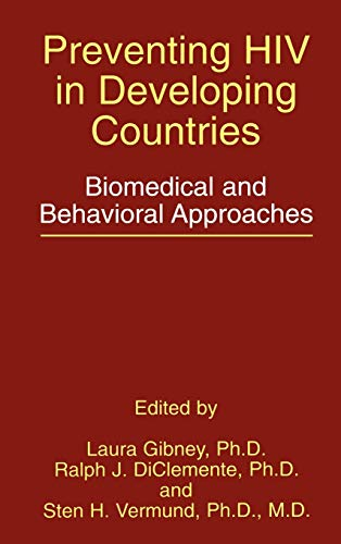 Preventing HIV in Developing Countries: Biomedical and Behavioral Approaches