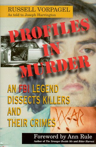9780306459801: Profiles in Murder: An FBI Legend Dissects Killers and Their Crime