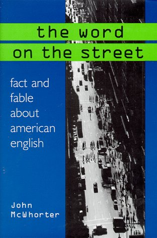 The Word On The Street (0306459949) by John Mcwhorter
