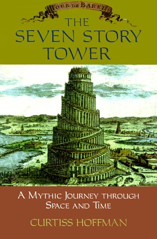The Seven Story Tower; a Mythic Journey Through Space and Time