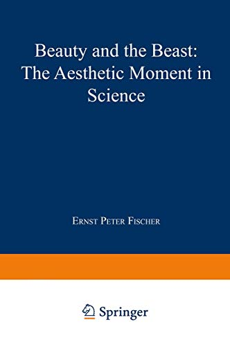 Beauty and the Beast: The Aesthetic Moment: Fischer, Ernst Peter