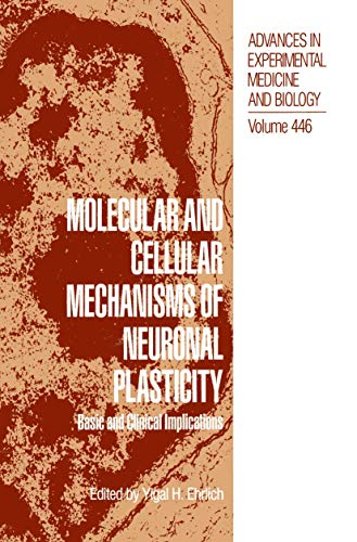 9780306460401: Molecular and Cellular Mechanisms of Neuronal Plasticity: Basic and Clinical Implications (Advances in Experimental Medicine and Biology)