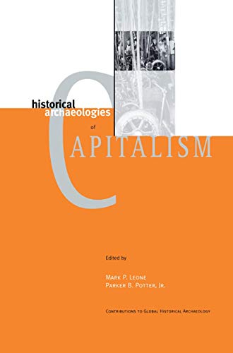 9780306460685: Historical Archaeologies of Capitalism (Contributions To Global Historical Archaeology)