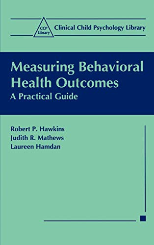 9780306460807: Measuring Behavioral Health Outcomes: A Practical Guide (Clinical Child Psychology Library)