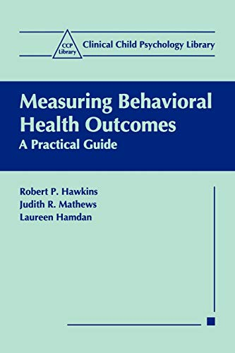 9780306460814: Measuring Behavioral Health Outcomes: A Practical Guide (Clinical Child Psychology Library)