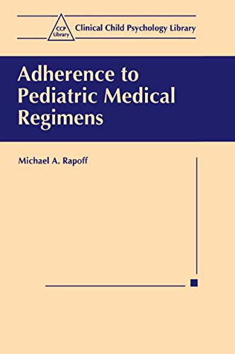 9780306460821: Adherence to Pediatric Medical Regimens (Clinical Child Psychology Library)