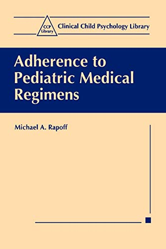 9780306460838: Adherence to Pediatric Medical Regimens (Clinical Child Psychology Library)