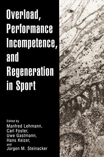 9780306461064: Overload, Performance Incompetence, and Regeneration in Sport