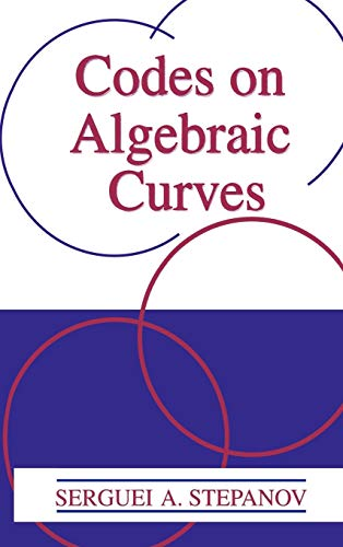 9780306461446: Codes on Algebraic Curves