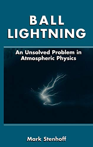9780306461507: Ball Lightning: An Unsolved Problem in Atmospheric Physics