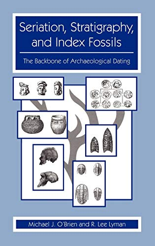 9780306461521: Seriation, Stratigraphy, and Index Fossils: The Backbone of Archaeological Dating