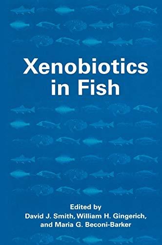 9780306461897: Xenobiotics in Fish