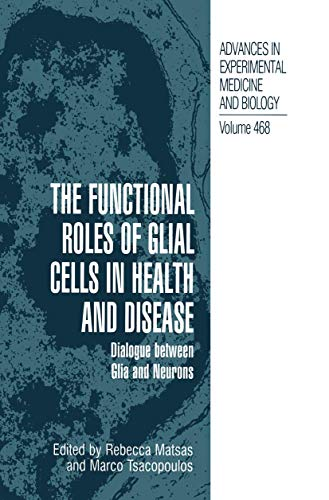 The Functional Roles of Glial Cells in Health and Disease: Dialogue between Glia and Neurons (...