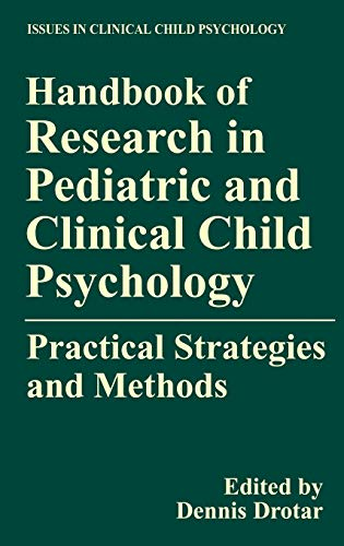 9780306462290: Handbook of Research in Pediatric and Clinical Child Psychology: Practical Strategies and Methods (Issues in Clinical Child Psychology)
