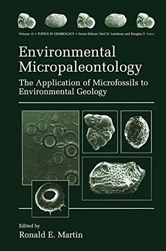 Environmental Micropaleontology: The Application of Microfossils to Environmental Geology: Martin, ...